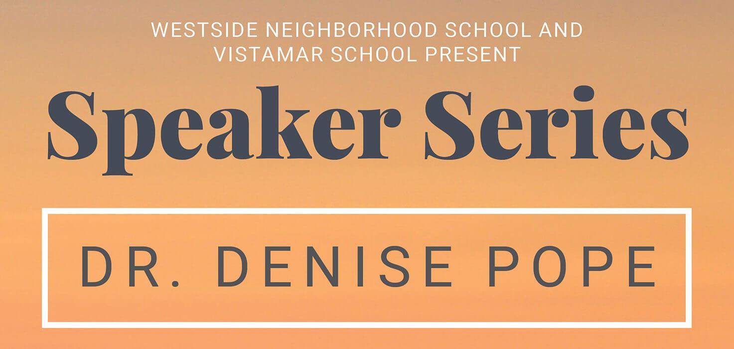 Speaker Series – Denise Pope